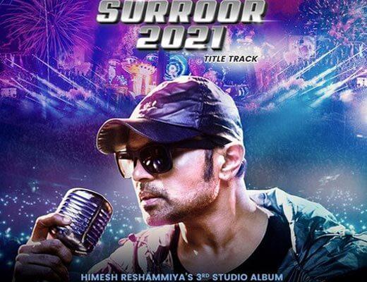 Surroor 2021 Title Track Lyrics – Himesh Reshammiya