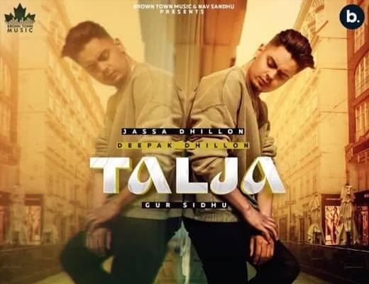 Talja Lyrics – Jassa Dhillon, Deepak Dhillon