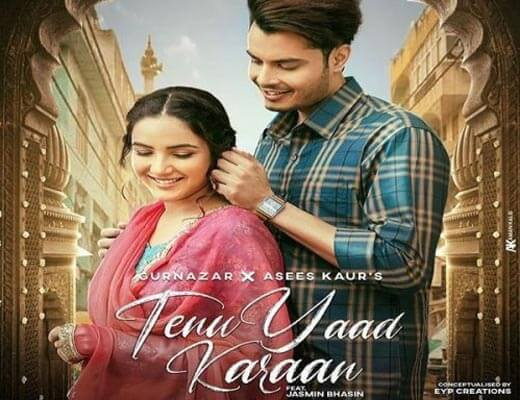 Tenu Yaad Karaan Lyrics – Gurnazar, Asees Kaur
