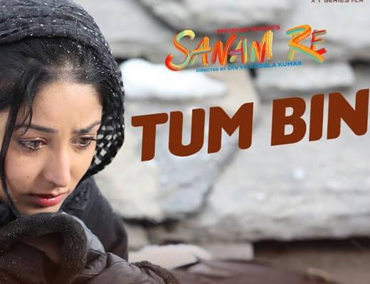 Tum Bin Lyrics – Sanam Re