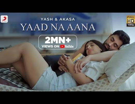 Yaad Na Aana Lyrics – Yash Narvekar, Akasa Singh