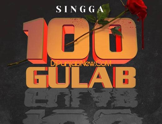 100 Gulab Lyrics – Singga