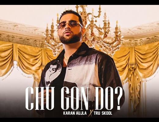 Chu Gon Do Lyrics – Karan Aujla