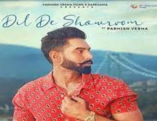 Dil De Showroom Lyrics – Parmish Verma