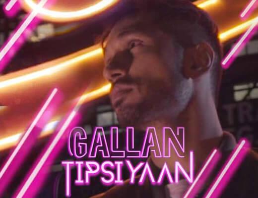 Gallan Tipsiyaan Lyrics - Arjun Kanungo