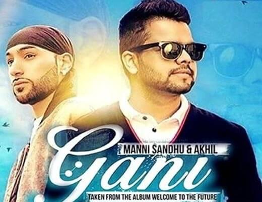 Gani Lyrics – Akhil, Mani Sandhu