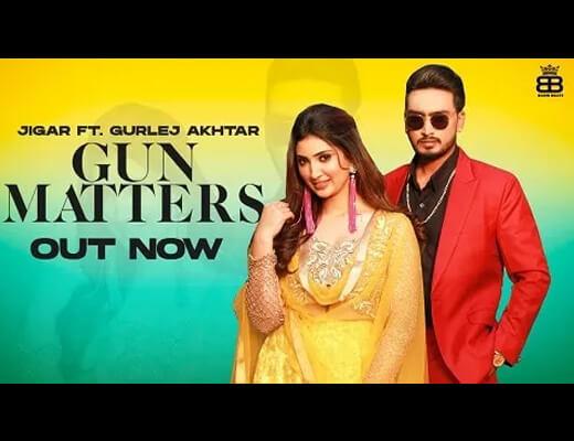 Gun Matters Lyrics – Gurlez Akhtar, Jigar