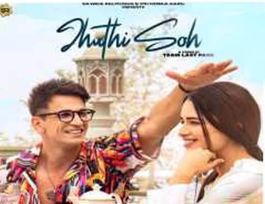 Jhuthi Soh Lyrics – Inder Chahal, Asees Kaur