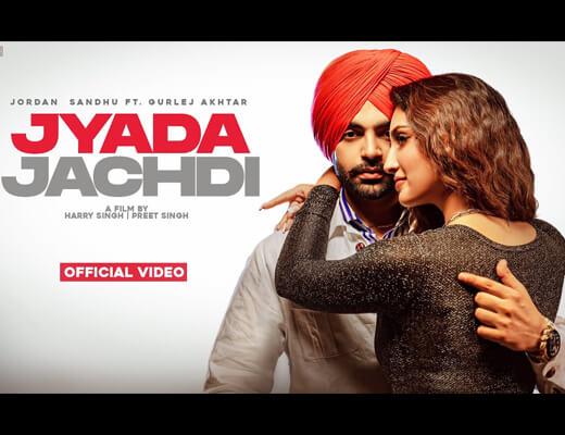 Jyada Jachdi Lyrics – Jordan Sandhu