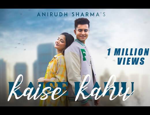 Kaise Kahu Lyrics – Anirudh Sharma