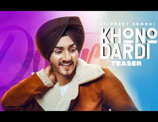 Khono Dardi Lyrics – Dilpreet Sembhi