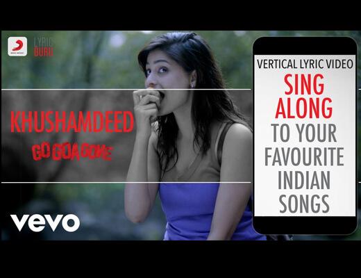 Khushamdeed Lyrics - Go Goa Gone