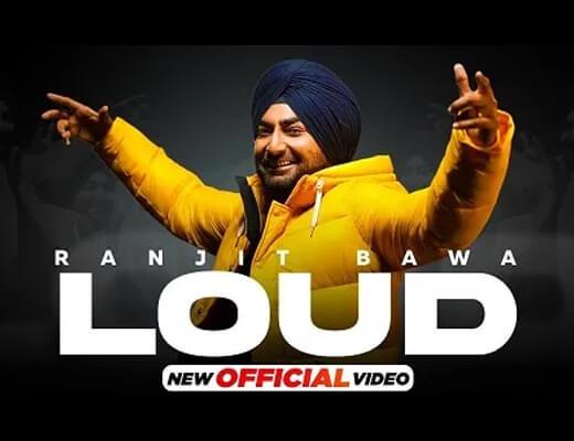 Loud Lyrics – Ranjit Bawa