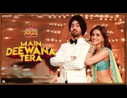 Main Deewana Tera Lyrics – Arjun Patiala