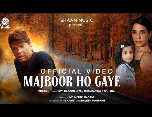 Majboor Ho Gaye Lyrics – Shaan