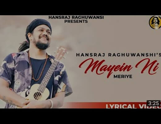 Mayein Ni Meriye Lyrics – Hansraj Raghuwanshi