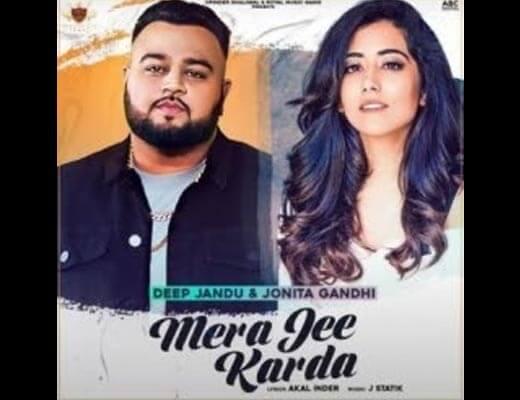 Mera Jee Karda Lyrics – Deep Jandu, Jonita Gandhi