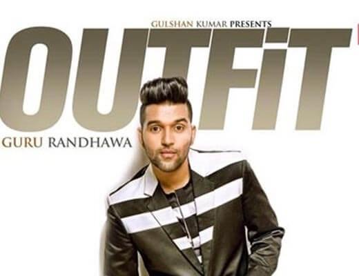 Outfit Lyrics - Guru Randhawa, Ujda Chaman