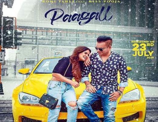 Paagall Lyrics – Romi Tahli, Miss Pooja