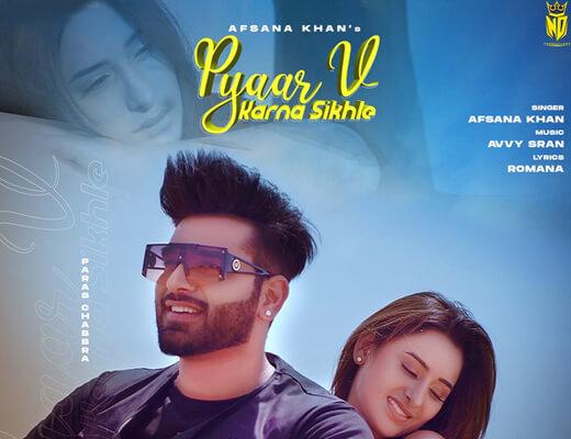 Pyaar V Karna Sikhle Lyrics – Afsana Khan