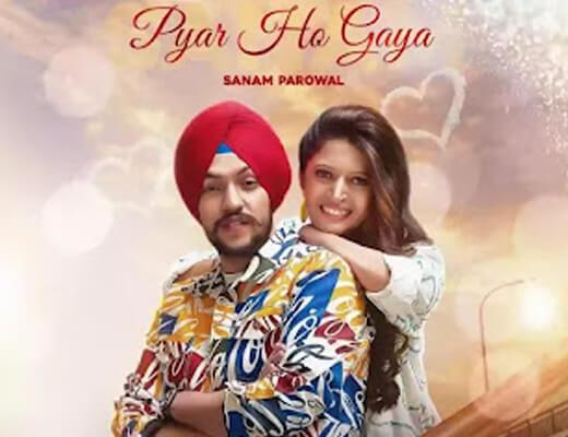 Pyar Ho Gaya Lyrics - Sanam Parowal