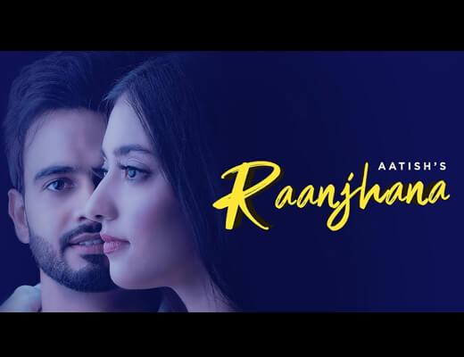 Raanjhana Lyrics – Aatish, Gold Boy