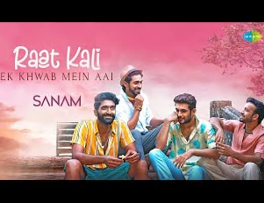 Raat Kali Ek Khwaab Mein Aai Lyrics – Sanam