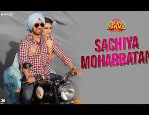 Sachiya Mohabbatan Lyrics – Arjun Patiala