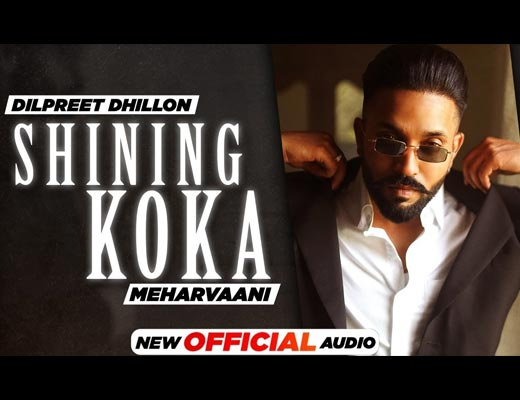 Shining Koka Lyrics – Dilpreet Dhillon