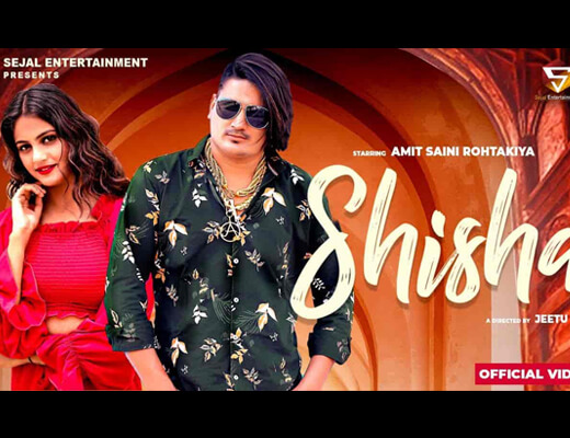 Shisha Lyrics – Amit Saini Rohtakiya