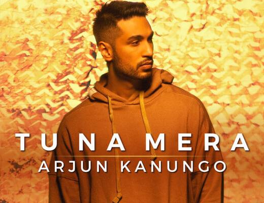 Tu Na Mera Lyrics – Arjun Kanungo