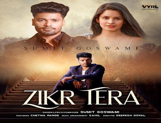 Zikr Tera Lyrics - Sumit Goswami