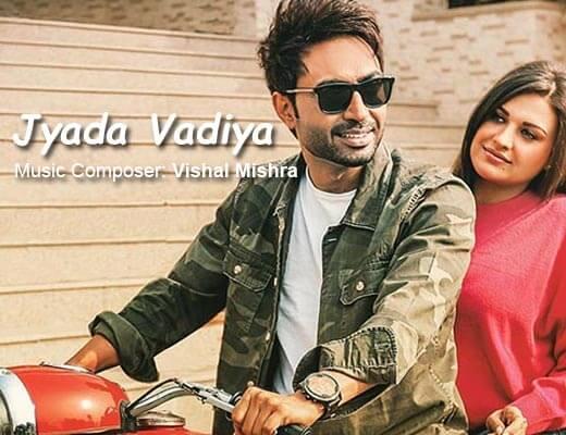 Zyada Vadia Lyrics – Nishawn Bhullar, Vishal Mishra