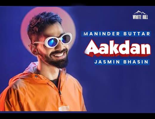 Aakdan Lyrics – Maninder Buttar