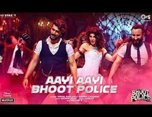Aayi Aayi Bhoot Police Lyrics – Vishal Dadlani, Sunidhi Chauhan