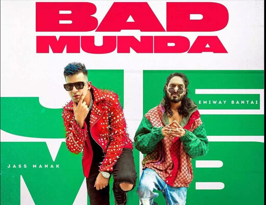 Bad Munda Lyrics – Jass Manak, Emiway Bantai