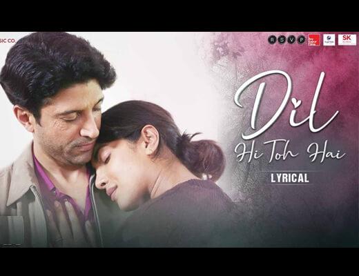 Dil Hi Toh Hai Lyrics - The Sky Is Pink