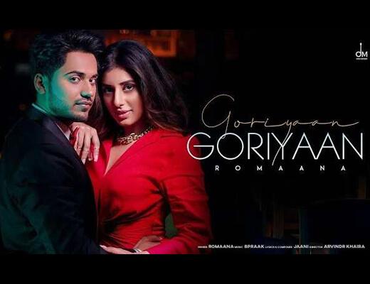 Goriyaan Goriyaan Lyrics – Jaani, Romaana
