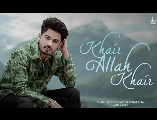 Khair Allah Khair Lyrics – Romaana