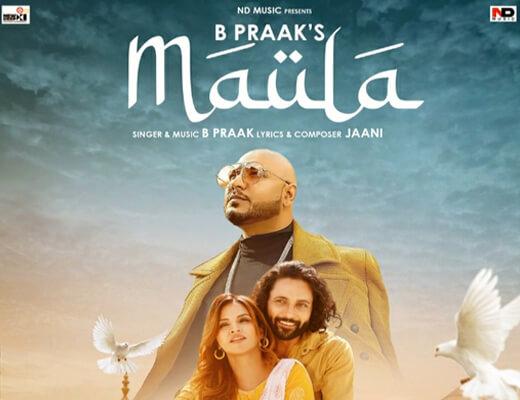 Maula Lyrics – B Praak
