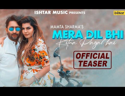 Mera Dil Bhi Kitna Pagal Hai Lyrics – Mamta Sharma