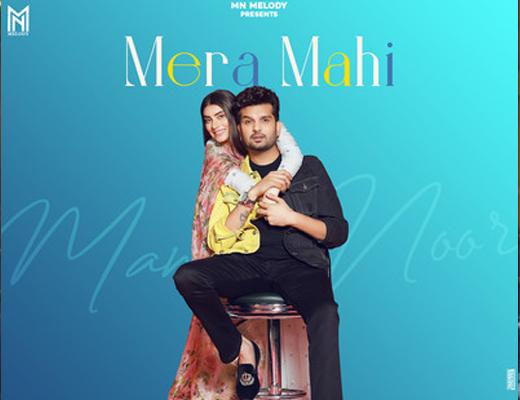 Mera Mahi Lyrics - Mannat Noor, Yuvraj Hans