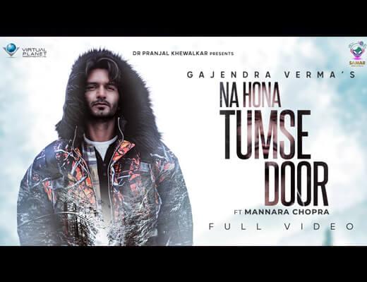 Na Hona Tumse Door Lyrics – Gajendra Verma