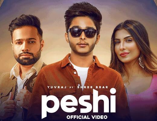 Peshi Lyrics – Yuvraj, Shree Brar