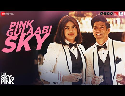Pink Gulaabi Sky Lyrics – The Sky Is Pink