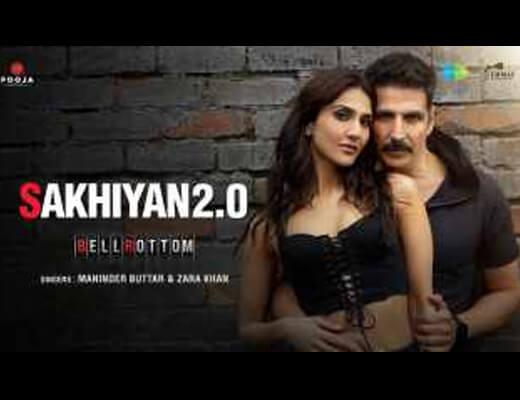 Sakhiyan 2.0 Lyrics – Maninder Buttar, Zara Khan