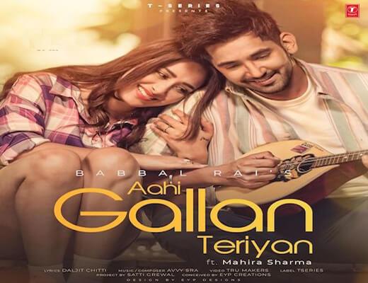 Aahi Gallan Teriyan Lyrics – Babbal Rai