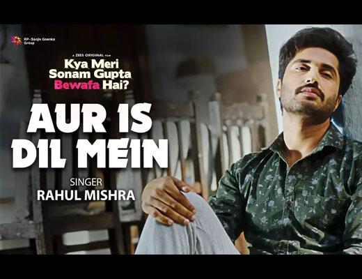 Aur Is Dil Mein Lyrics – Rahul Mishra