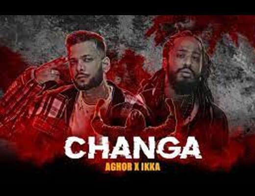 Changa Lyrics – Ikka, Aghor