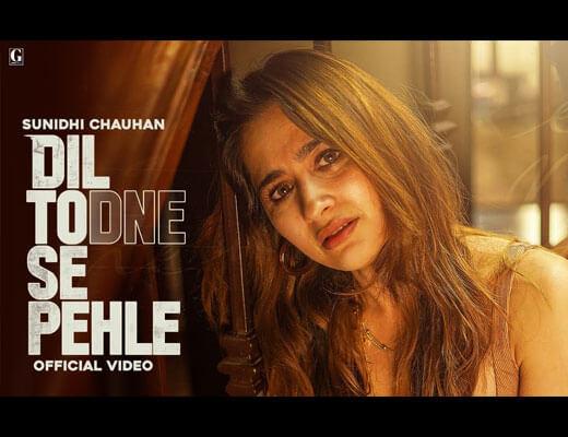 Dil Todne Se Pehle Lyrics – Sunidhi Chauhan